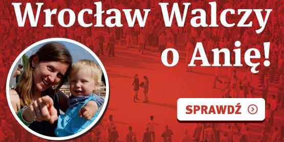 Wrocław walczy o Anię!