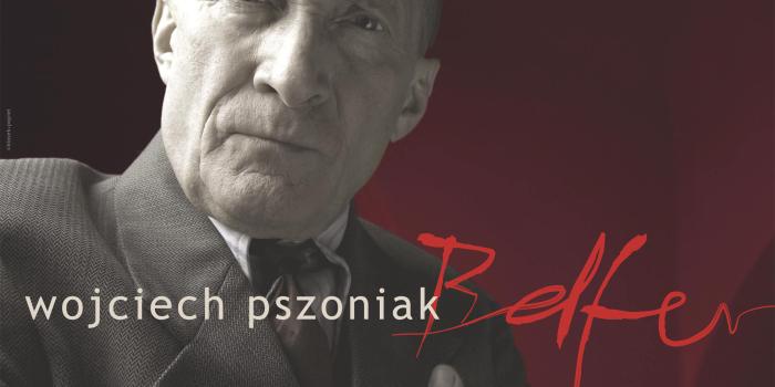 """Zaproszenie na spektakl """"Belfer"""" z Wojciechem Pszoniakiem"""