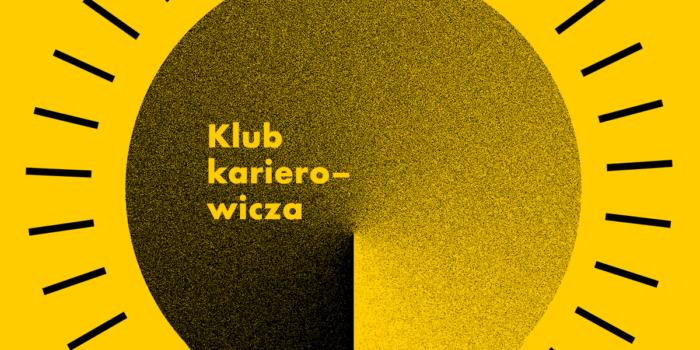 Klub Karierowicza rusza 15 lutego!