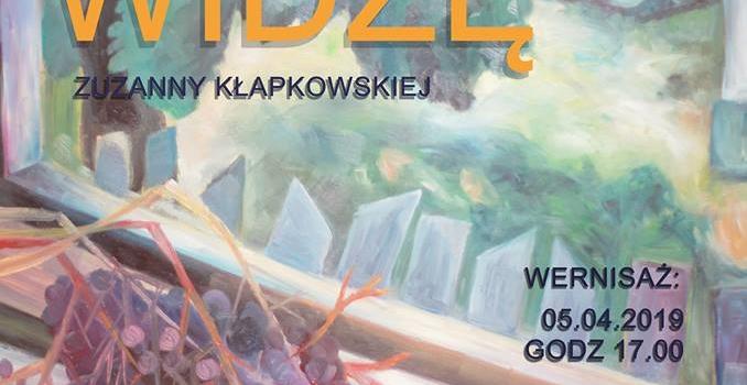 """""""Widzę, Widzę"""" – wystawa Zuzanny Kłapkowskiej"""